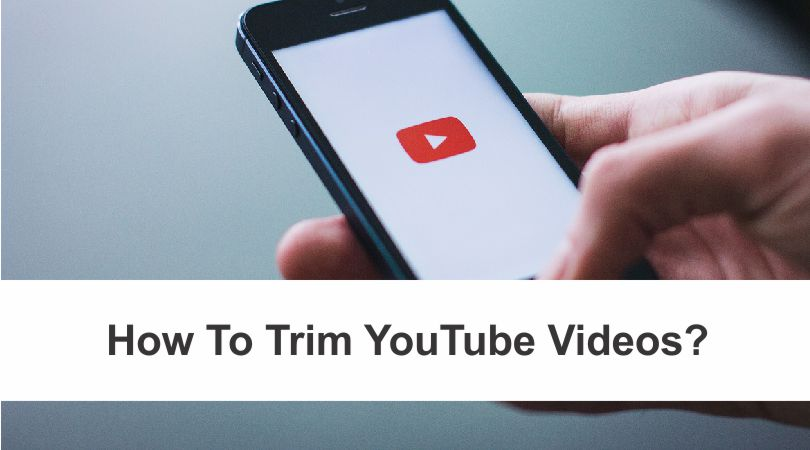 How To Trim Youtube Videos Online And Download Them Easily